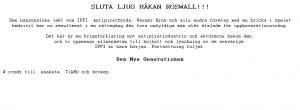 SLUTA LJUG HÅKAN ROSWALL!!!