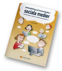 Marknadsföring och kommunikation i sociala medier av Lena Carlsson